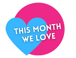 THIS MONTH WE LOVE…